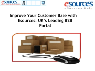 Improve Your Customer Base with Esources: UK