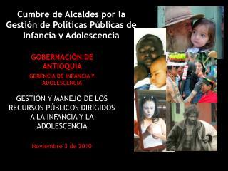 Cumbre de Alcaldes por la Gesti n de Pol ticas P blicas de Infancia y Adolescencia