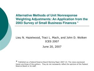Alternative Methods of Unit Nonresponse Weighting Adjustments: An Application from the 2003 Survey of Small Business Fin