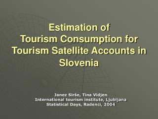 Estimation of Tourism Consumption for Tourism Satellite Accounts in Slovenia