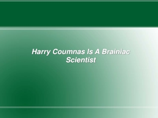 Harry Coumnas Is A Brainiac Scientist