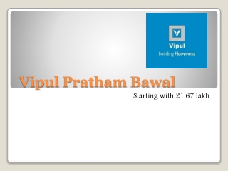 Apartments Available for Sale Vipul Pratham Bawal