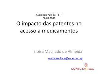 Audi ncia P blica   STF 06.05.2009 O impacto das patentes no acesso a medicamentos