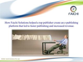 Drupal Framework For ePublishing Platform - Faichi Case Stud