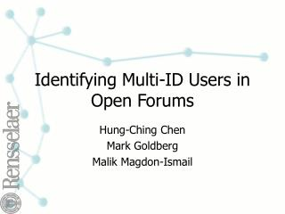 Identifying Multi-ID Users in Open Forums
