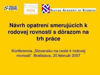 N vrh opatren  smeruj cich k rodovej rovnosti s d razom na trh pr ce  Konferencia  Slovensko na ceste k rodovej rovnosti
