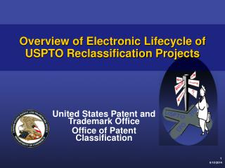 Overview of Electronic Lifecycle of USPTO Reclassification Projects