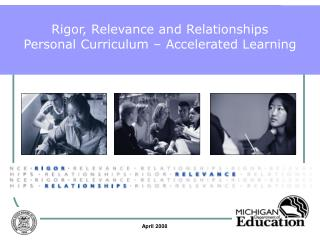 Rigor, Relevance and Relationships Personal Curriculum   Accelerated Learning