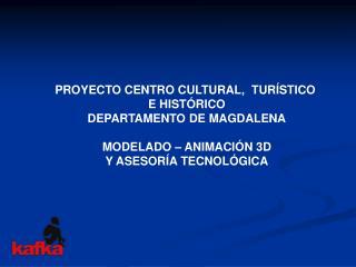 PROYECTO CENTRO CULTURAL,  TUR STICO  E HIST RICO DEPARTAMENTO DE MAGDALENA  MODELADO   ANIMACI N 3D Y ASESOR A TECNOL G
