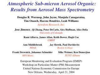 Atmospheric Sub-micron Aerosol Organic:   Results from Aerosol Mass Spectrometry