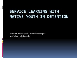 Service Learning with Native youth in Detention