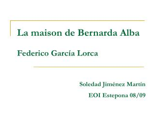 La maison de Bernarda Alba  Federico Garc a Lorca