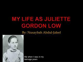 My life as Juliette Gordon Low