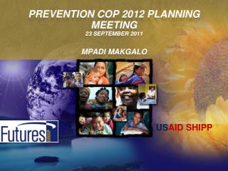 PREVENTION COP 2012 PLANNING MEETING 23 September 2011  Mpadi makgalo
