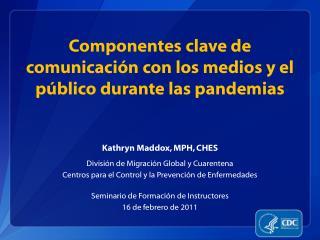 Componentes clave de comunicaci n con los medios y el p blico durante las pandemias
