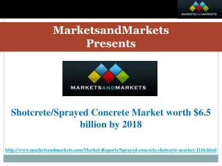 Shotcrete/Sprayed Concrete Market worth $6.5 billion by 2018