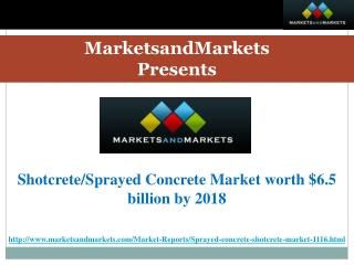 Shotcrete/Sprayed Concrete Market worth $6.5 billion by 2018
