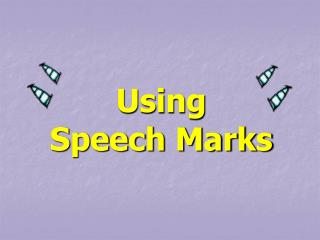 Using Speech Marks