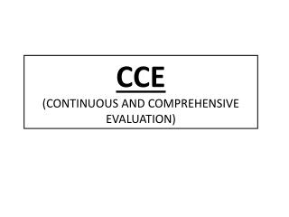 CCE CONTINUOUS AND COMPREHENSIVE EVALUATION