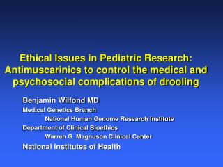 Ethical Issues in Pediatric Research: Antimuscarinics to control the medical and psychosocial complications of drooling