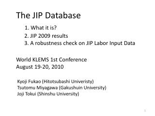 The JIP Database     1. What it is       2. JIP 2009 results       3. A robustness check on JIP Labor Input Data  World