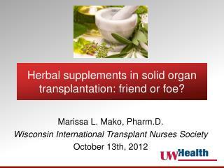 Herbal supplements in solid organ transplantation: friend or foe