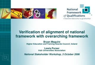 Verification of alignment of national framework with overarching framework   Bryan Maguire Higher Education and Training