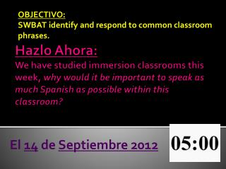 Hazlo Ahora: We have studied immersion classrooms this week, why would it be important to speak as much Spanish as possi
