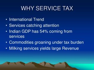WHY SERVICE TAX