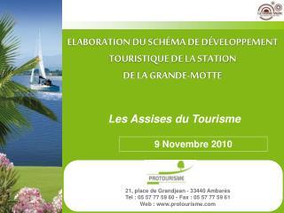 ELABORATION DU SCH MA DE D VELOPPEMENT TOURISTIQUE DE LA STATION  DE LA GRANDE-MOTTE