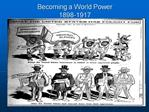 Becoming a World Power 1898-1917
