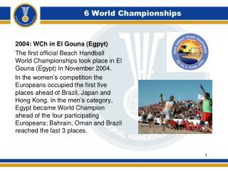 6 World Championships