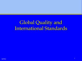 Global Quality and International Standards