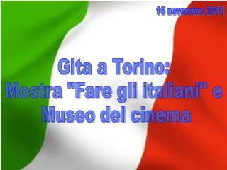 Gita a Torino:  Mostra Fare gli italiani e  Museo del cinema