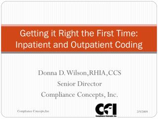 getting it right the first time: inpatient and outpatient coding