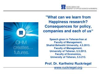 What can we learn from  Happiness research Consequences for policy, companies and each of us   Speech given in Teheran