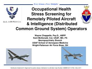 Wayne Chappelle, Psy.D., ABPP Kent McDonald, Col, USAF, MC, FS Neuropsychiatry Branch USAF School of Aerospace Medicine