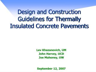 Design and Construction Guidelines for Thermally Insulated Concrete Pavements