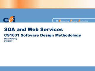 SOA and Web Services CS1631 Software Design Methodology Steve Mahoney 2