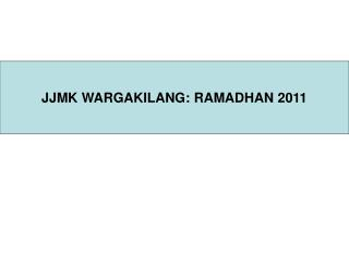 JJMK WARGAKILANG: RAMADHAN 2011