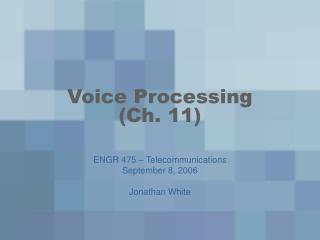 Voice Processing Ch. 11
