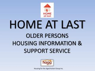 HOME AT LAST OLDER PERSONS  HOUSING INFORMATION  SUPPORT SERVICE