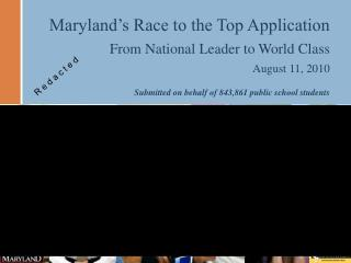 Maryland s Race to the Top Application From National Leader to World Class August 11, 2010