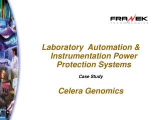 Laboratory  Automation  Instrumentation Power Protection Systems  Case Study  Celera Genomics