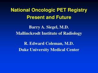National Oncologic PET Registry Present and Future