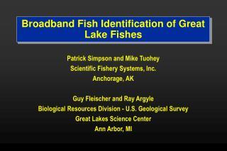 Broadband Fish Identification of Great Lake Fishes