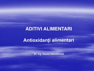 ADITIVI ALIMENTARI  Antioxidanti alimentari