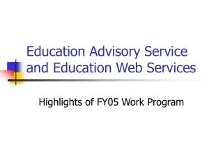 Education Advisory Service and Education Web Services
