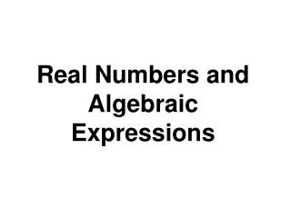 Real Numbers and Algebraic Expressions