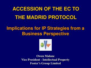 ACCESSION OF THE EC TO THE MADRID PROTOCOL